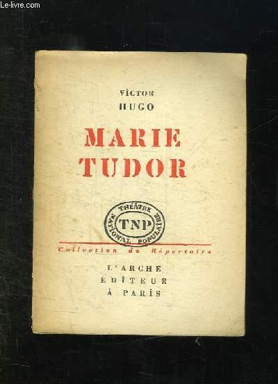 MARIE TUDOR. DRAME EN TROIS ACTES.