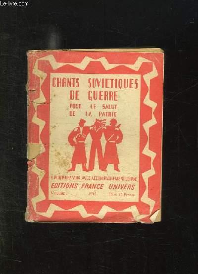 CHANTS SOVIETIQUES DE GUERRE. POUR LE SALUT DE LA PATRIE.