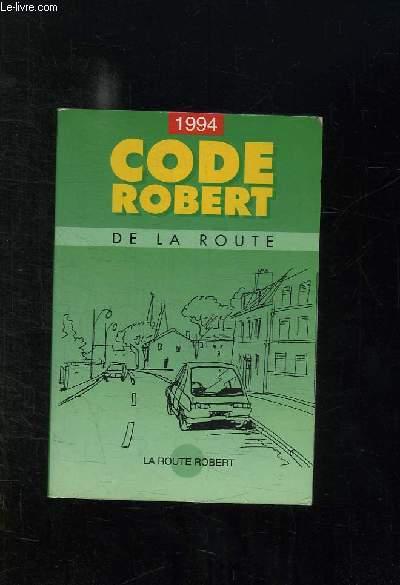 CODE DE LA ROUTE ROBERT. CONFORME AU PROGRAMME OFFICIEL DES EXAMENS AVEC TEXTES DE CONTROLE.