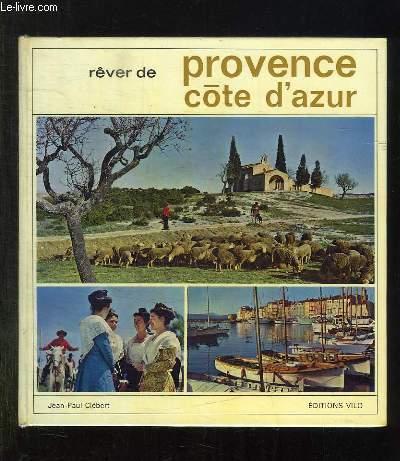 REVER DE PROVENCE COTE D AZUR.
