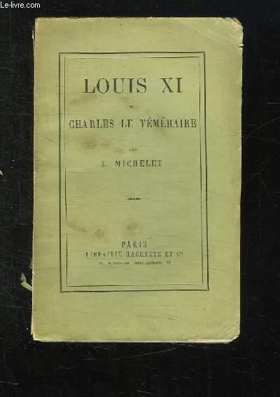 LOUIS XI ET CHARLES LE TEMERAIRE. 8em EDITION