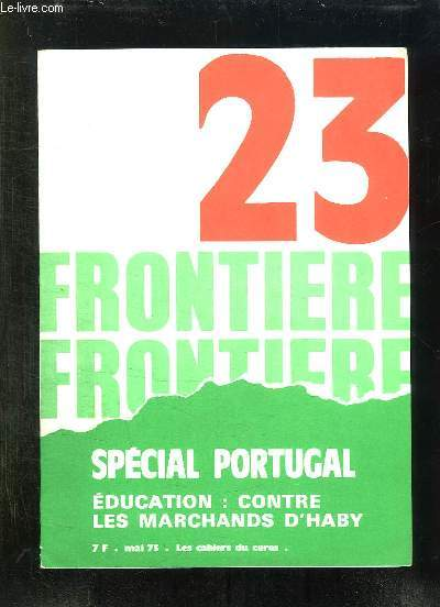 FRONTIERE N° 23. SPECIAL PORTUGAL. EDUCATION CONTRE LES MARCHANDS D HABY.