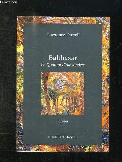 BALTHAZAR. LE QUATUOR D ALEXANDRIE.