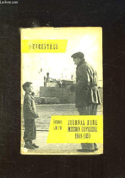 JOURNAL D UNE MISSION OUVRIERE 1941 - 1959.
