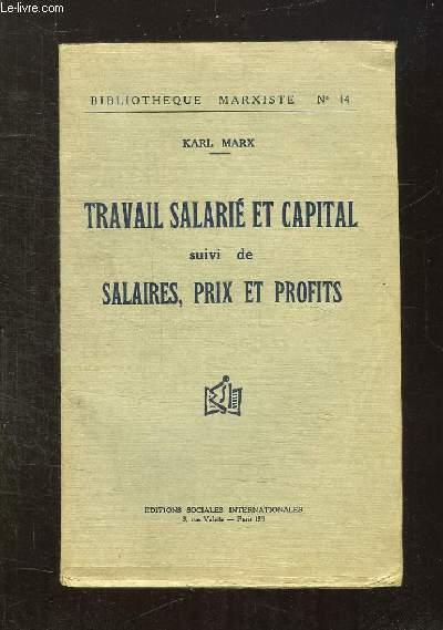 TRAVAIL SALARIE ET CAPITAL SUIVI DE SALAIRES PRIX ET PROFITS.