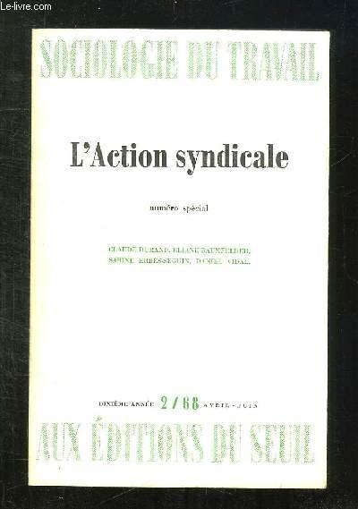 SOCIOLOGIE DU TRAVAIL N° 2. NUMERO SPECIAL L ACTION SYNDICALE...