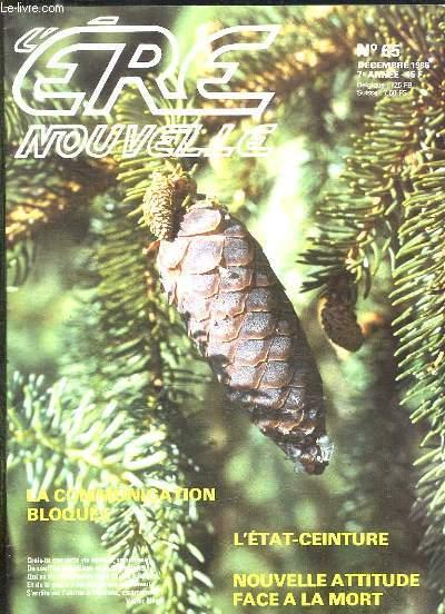 L ERE NOUVELLE N° 65 DECEMBRE 1986. SOMMAIRE: LA COMMUNICATION BLOQUEE, L ETAT CEINTURE, NOUVELLE ATTITUDE FACE A LA MORT...