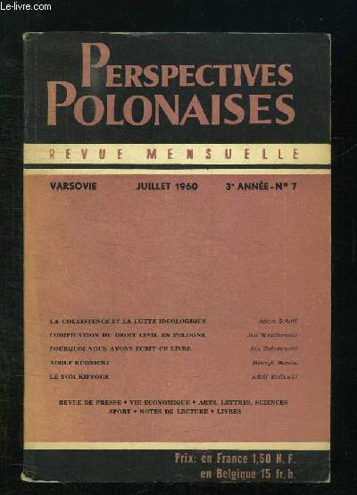 PERSPECTIVES POLONAISES N° 7 JUILLET 1960. SOMMAIRE: LA COEXISTENCE ET LA LUTTE IDEOLOGIQUE, CODIFICATION DU DROIT CIVIL EN POLOGNE, POURQUOI NOUS AVONS ECRIT CE LIVRE...