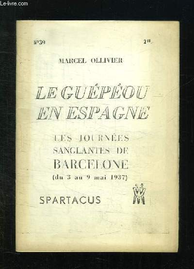 SPARTACUS N° 7 JUIN 1937. LES JOURNEES SANGLANTES DE BARCELONE.