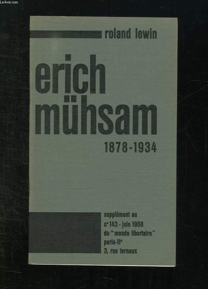 SUPPLEMENT AU N° 143 JUIN 1968 DU MONDE LIBERTAIRE. ERICH MUHSAM 1878 - 1934.