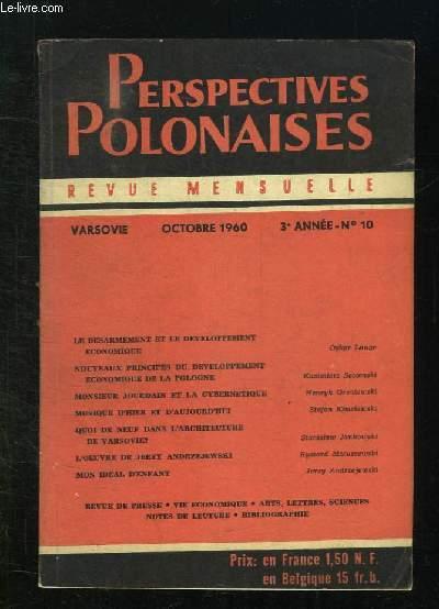 PERSPECTIVES POLONAISES N° 10 OCTOBRE 1960. SOMMAIRE: LE DESARMEMENT ET LE DEVELOPPEMENT ECONOMIQUE, MUSIQUE D HIER ET D AUJOURD HUI, QUOI DE NEUF DANS L ARCHITECTURE DE VARSOVIE...