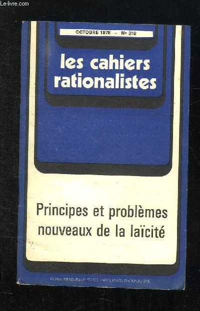LES CAHIERS RATIONALISTES N° 318 OCTOBRE 1975. PRINCIPES ET PROBLEMES NOUVEAUX DE LA LAICITE.