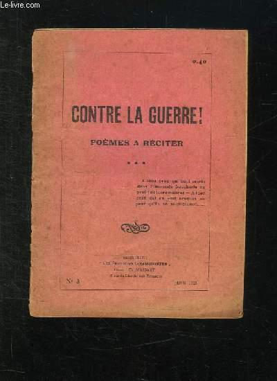 CONTRE LA GUERRE N° 3 JUIN 1921. POEMES A RECITER.