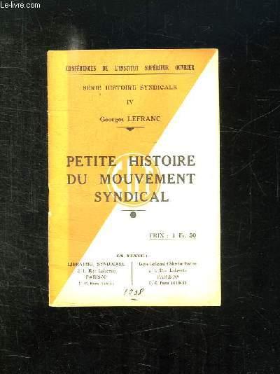 SERIE HISTOIRE SYNDICALE N° IV: PETITE HISTOIRE DU MOUVEMENT SYNDICAL.
