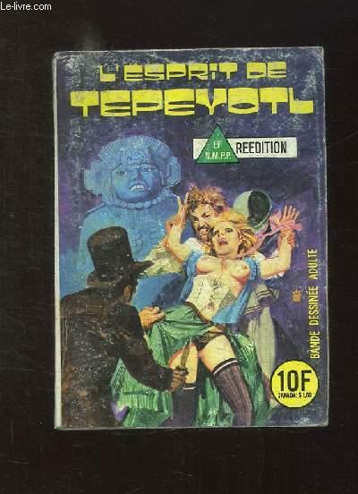 L ESPRIT DE TEPEYOTL N° 75. 2em EDITION. BANDE DESSINEE POUR ADULTES.