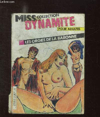 MISS COLLECTION DYNAMITE . LES ORGIES DE LA BARONNE. BANDE DESSINEE POUR ADULTES.