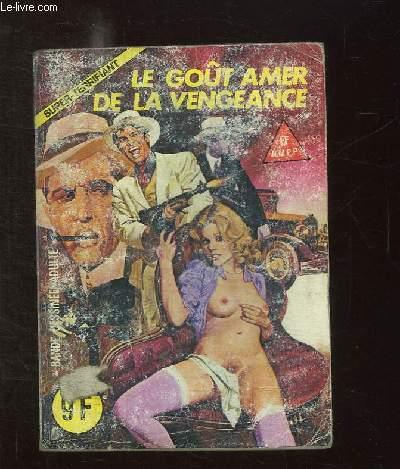 LE GOUT AMER DE LA VENGEANCE N° 3. BANDE DESSINEE POUR ADULTES.