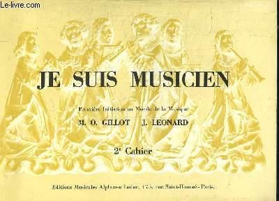 JE SUIS MUSICIEN. PREMIERE INITIATION AU MONDE DE LA MUSIQUE.