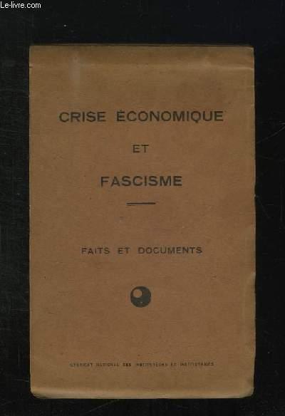 CRISE ECONOMIQUE ET FASCISME. FAITS ET DOCUMENTS.