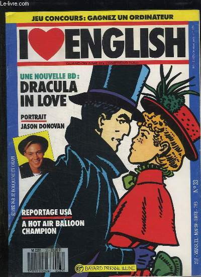 I LOVE ENGLISH N° 33. UNE NOUVELLE BD DRACULA IN LOVE, PORTRAIT DE JASON DONOVAN, REPORTAGE USA A HOT AIR BALLOON CHAMPION... TEXTE EN ANGLAIS.