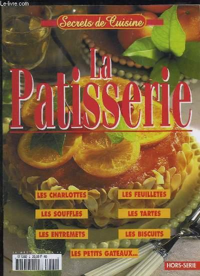 SECRETS DE CUISINE N° 2. NOVEMBRE 1998. SOMMAIRE: LA PATISSSERIE: LES CHARLOTTES, LES SOUFFLES, LES ENTREMETS, LES DEUILLETES, LES TARTES, LES BISCUITS, LES PETITS GATEAUX...