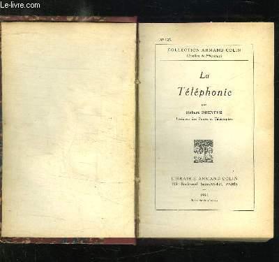 3 TOMES EN 1. LA TELEPHONIE, TELEGRAPHIE ET TELEPHONIE, TELEVISION ET TRANSMISSION DES IMAGES.