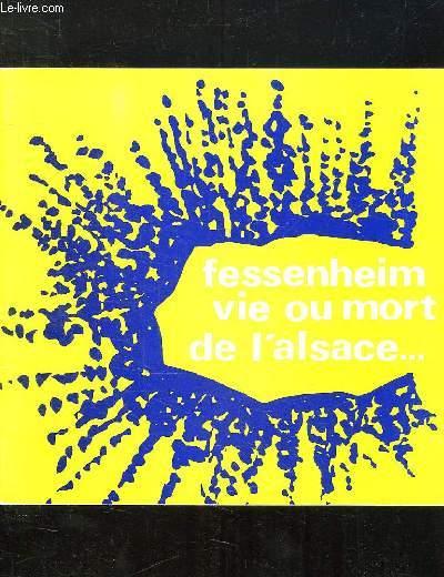 FESSENHEIM VIE OU MORT DE L ALSACE.