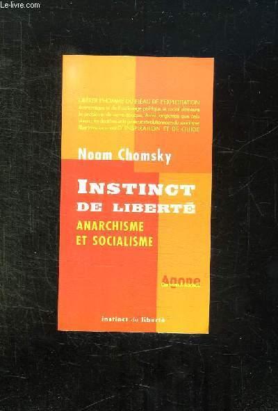 INSTINCT DE LIBERTE. ANARCHISME ET SOCIALISME.