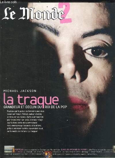 SUPPLEMENT AU MONDE N° 18357 DU 1 ET 2 FEVRIER 2004. MICHAEL JACKSON LA TRAQUE GRANDEUR ET DECLIN DU ROI DE LA POP.