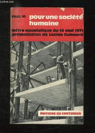 POUR UNE SOCIETE HUMAINE. LETTRE APOSTOLATIQUE DU 14 MAI 1971 SUR LES QUESTIONS SOCIALES.