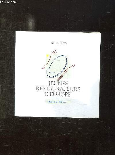GUIDE 2006. JEUNES RESTAURATEURS D EUROPE.