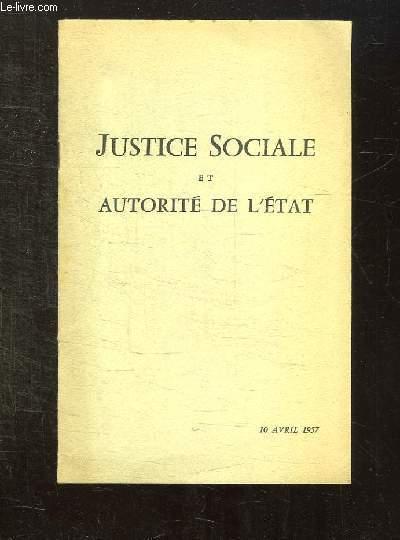 JUSTICE SOCIALE ET AUTORITE DE L ETAT. 10 AVRIL 1957