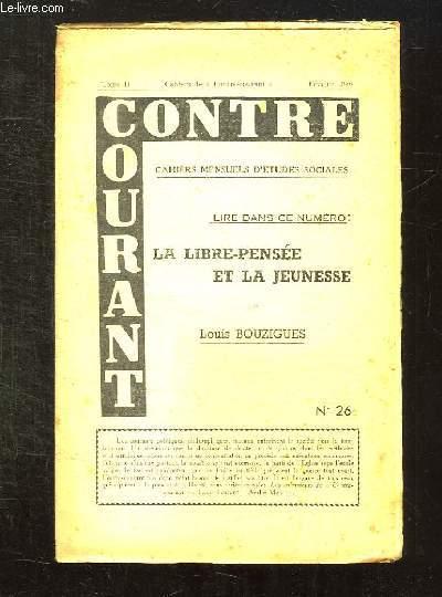 CONTRE COURANT N° 26 TOME II FEVRIER 1956. LA LIBRE PENSEE ET LA JEUNESSE PAR LOUIS BOUZIGUES.