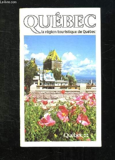 QUEBEC LA REGION TOURISTIQUE DE QUEBEC.