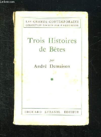 TROIS HISTOIRES DE BETES.