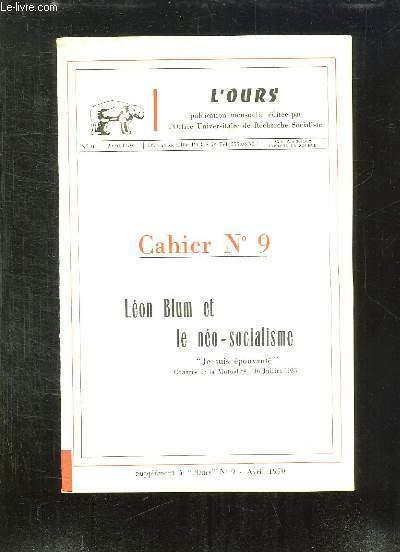 SUPPLEMENT A L OURS. CAHIER N° 9. LEON BLUM ET LE NEO SOCIALISME.