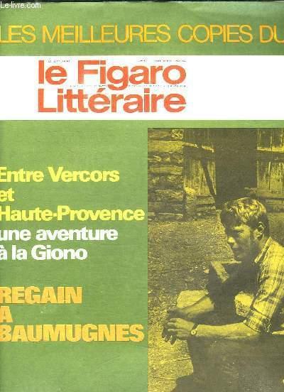 LE FIGARO LITTERAIRE N° 1262 DU 27 JUILLET - 2 AOUT 1970. ENTRE VERCORS ET HAUTE PROVENCE UNE AVENTURE A LA GIONO. REGAIN A BAUMUGNES...