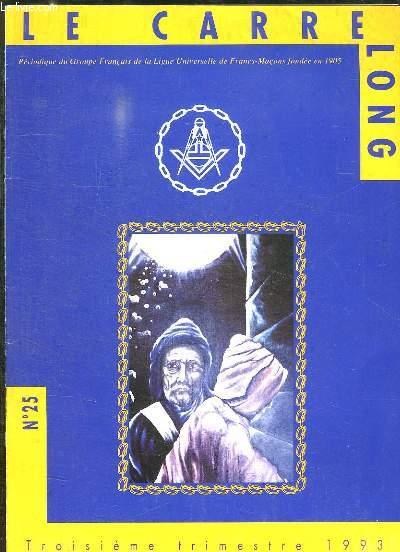 LE CARRE LONG N° 25. OCTOBRE 1993. SOMMAIRE: LA LUF AUX ONG, LES MARIONNETTES TOONE, ACTIVITES REGIONALES CENTRE, ALLOCUTION DU NOUVEAU PRESIDENT...