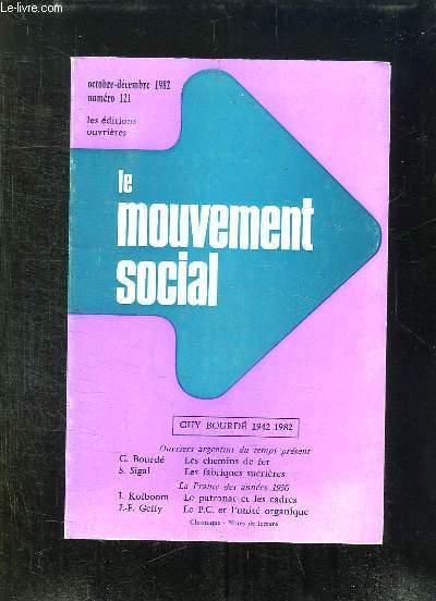 LE MOUVEMENT SOCIAL N° 121 OCTOBRE DECEMBRE 1982. SOMMAIRE: CRISE ECONOMIQUE ET ACTION OUVRIERE LES TRAVAILLEURS DU SUCRE DE TUCUMAN...