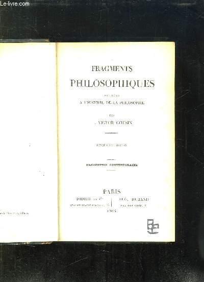 FRAGMENTS PHILOSOPHIQUES POUR SERVIR A L HISTOIRE DE LA PHILOSOPHIE. 5em EDITION. PHILOSOPHIE CONTEMPORAINE.