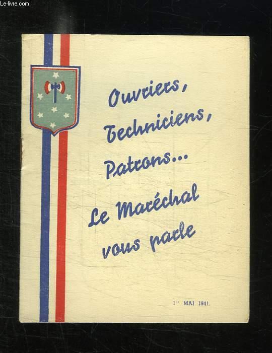 OUVRIERS TECHNICIENS PARTONS... LE MARECHAL VOUS PARLE. 1 MAI 1941.