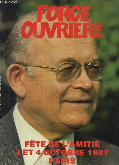 FORCE OUVRIERE NUMERO SPECIAL. SOMMAIRE: LA FETE 1987. LA PLUS IMPORTANTE MANIFESTATION SYNDICALE, MANU DIBANGO...