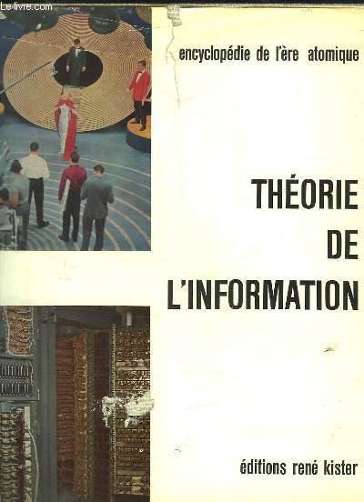 ENCYCLOPEDIE DES SCIENCES MODERNES L ERE ATOMIQUE TOME VII: INFORMATION ET COMMUNICATIONS. CONSTITUTION ET DIFFUSION DES MESSAGES.