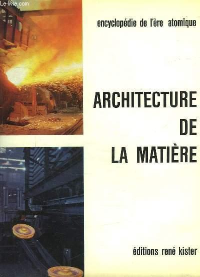 ENCYCLOPEDIE DES SCIENCES MODERNES L ERE ATOMIQUE TOME V: ARCHITECTURE DE LA MATIERE. PHYSICO CHIMIE ET CHIMIE.