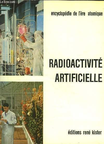 ENCYCLOPEDIE DES SCIENCES MODERNES L ERE ATOMIQUE TOME IV: RADIOACTIVITE ARTIFICIELLE. RADIOISOTOPES, ACCELERATEURS, DETECTION DES PARTICULES, PROJECTION CONTRE LE RAYONNEMENTS.