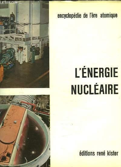 ENCYLOPEDIE DES SCIENCES MODERNES L ERE ATOMIQUE TOME III: L ENERGIE NUCLEAIRE, PILES, BOMBES, ACCELERATEURS.