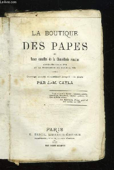 LA BOUTIQUE DES PAPES OU TAXES CASUELLES DE LA CHANCELLERIE ROMAINE. D APRES L EDITION DE 1520 ET LA TRADUCTION DE DUPINET 1564.