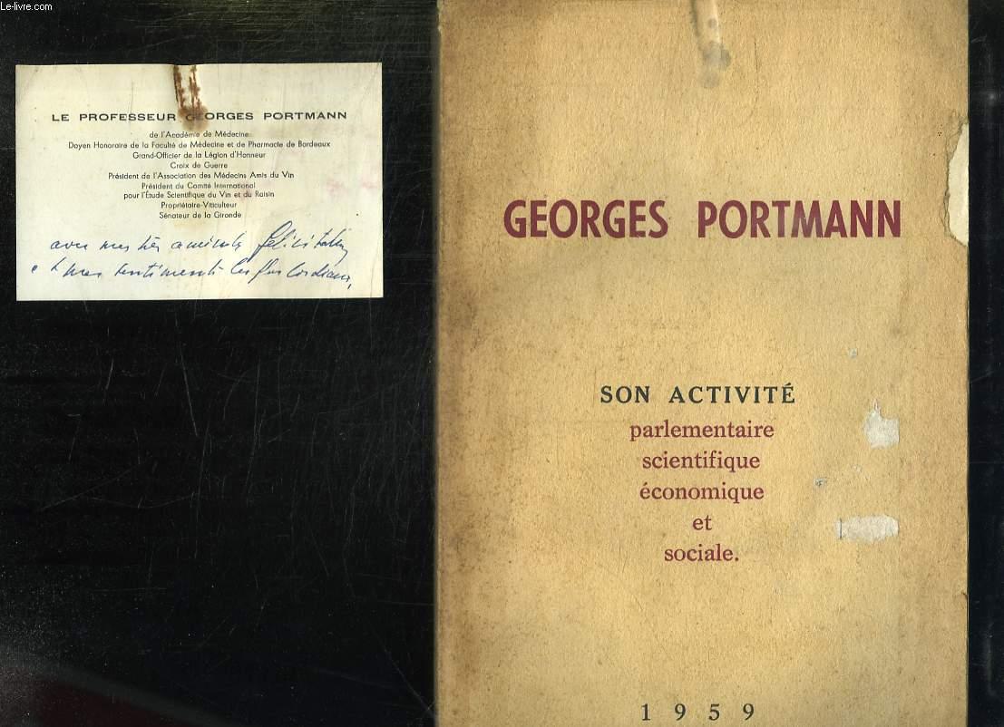 GEORGES PORTMANN. SENATEUR DE BORDEAUX. SON ACTIVITE PARLEMENTAIRE, SCIENTIFIQUE, ECONOMIQUE ET SOCIALE. 1959.