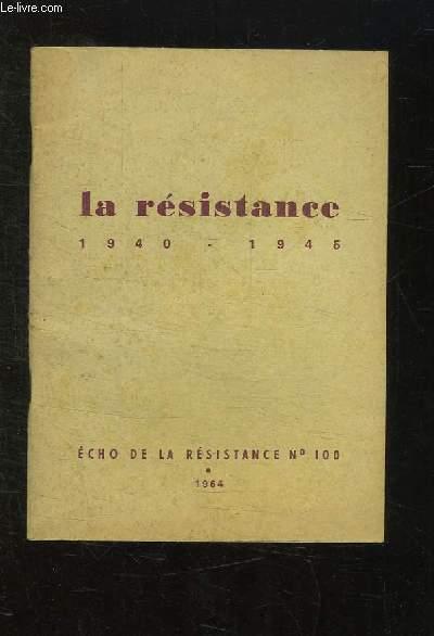 ECHO DE LA RESISTANCE N° 100. LA RESISTANCE 1940 - 1945.