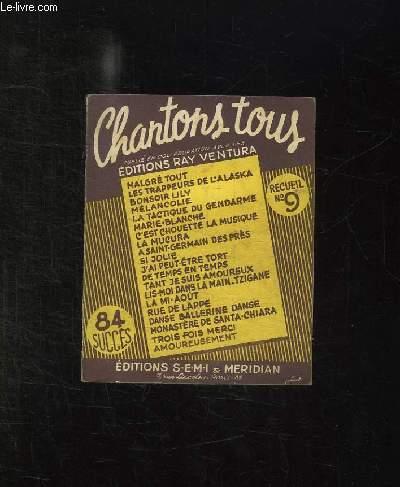 CHANTONS TOUS N° 9. MALGRES TOUT, LES TRAPPEURS DE L ALASKA, BONSOIR LILY, MELANCOLIE, MARIE BLANCHE, SI JOLIE...